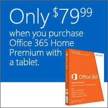 Only $79.99 When You Purchase Office 365 Home Premium with a Tablet