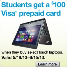 Students Get a $100 Visa Prepaid Card when they buy select touch laptops and show their student ID